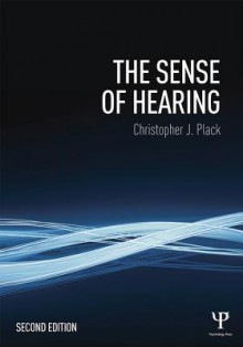 The Sense of Hearing, Second Edition: Second Edition - H. Parker, G.D. Pitt, Christopher J. Plack
