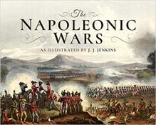 The Napoleonic Wars: As Illustrated by J J Jenkins - J J Jenkins