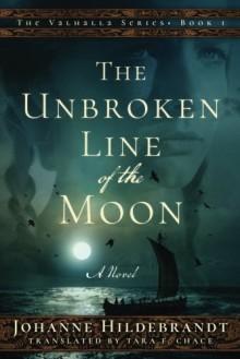 The Unbroken Line of the Moon (The Valhalla Series) - Tara F. Chace,Johanne Hildebrandt