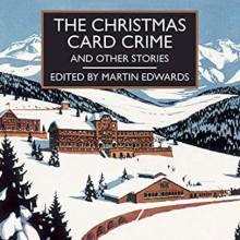 The Christmas Card Crime and Other Stories - Gordon Griffin,Anne Dover,Martin Edwards,Various Authors