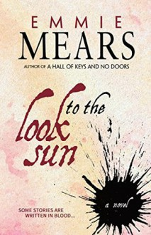 Look To The Sun - Emmie Mears