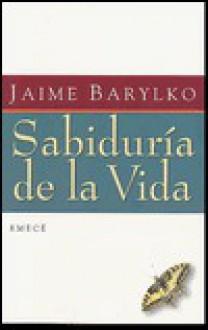 Sabiduria de La Vida - Jaime Barylko