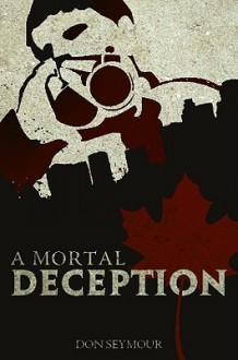 A Mortal Deception - Don Seymour