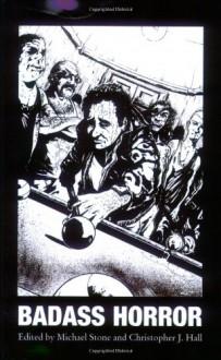 Badass Horror - Michael Hemmingson, Garry Douglas Kilworth