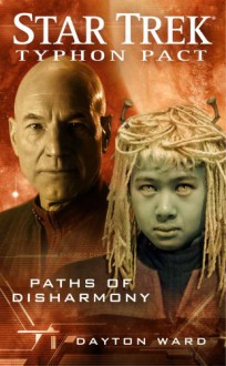 Star Trek: Typhon Pact #4: Paths of Disharmony - Dayton Ward