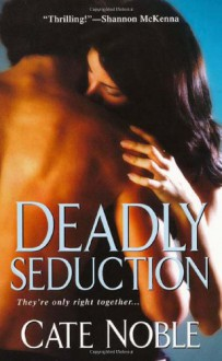 Deadly Seduction - Cate Noble