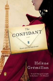The Confidant: A Novel - Helene Gremillon