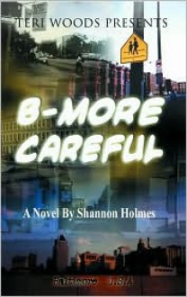 B-More Careful: Meow Meow Productions Presents - Shannon Holmes