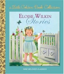 Eloise Wilkin Stories - Eloise Wilkin, Jane Werner Watson
