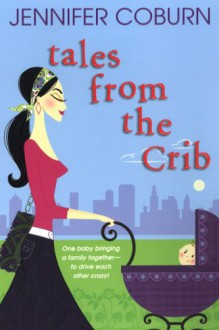 Tales From The Crib - Jennifer Coburn
