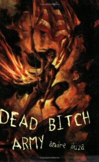 Dead Bitch Army - Andre Duza