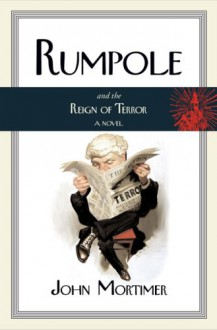 Rumpole and the Reign of Terror - John Mortimer