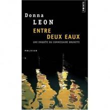 Entre deux eaux (Commissario Brunetti #5) - Donna Leon