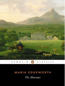The Absentee (Penguin Classics) - Maria Edgeworth