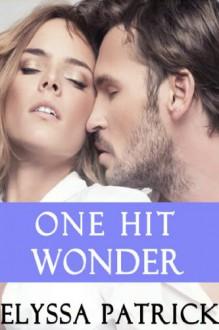 One Hit Wonder - Elyssa Patrick