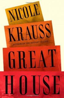 Great House: A Novel - Nicole Krauss