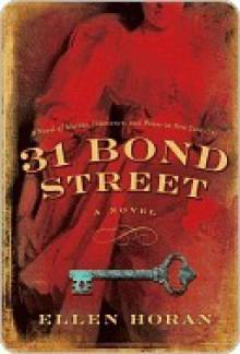 31 Bond Street: A Novel - Ellen Horan