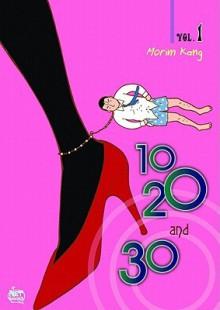 10, 20, and 30: Volume 1 - Morim Kang