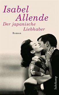 Der japanische Liebhaber: Roman (suhrkamp taschenbuch) - Isabel Allende, Svenja Becker