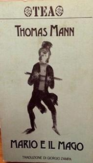 Mario e il mago - Thomas Mann,G. Zampa