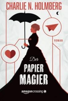 Der Papiermagier (German Edition) - Charlie N. Holmberg, Nadja Schuhmacher