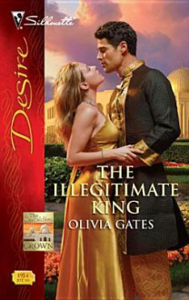 The Illegitimate King - Olivia Gates