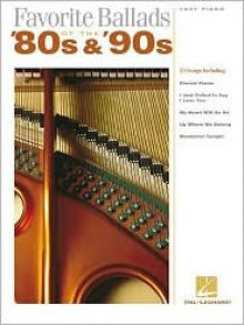Favorite Ballads of the '80s and '90s - Hal Leonard Publishing Company
