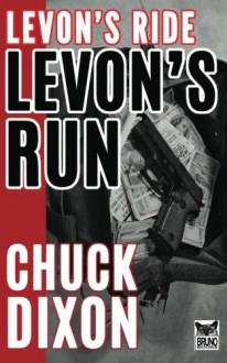 Levon's Run (Levon Cade) (Volume 3) - Chuck Dixon, Butch Guice, Jaye Manus