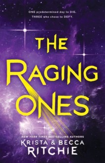 The Raging Ones - Becca Ritchie, Krista Ritchie