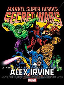 Marvel Super Heroes: Secret Wars Prose Novel - Alex Irvine