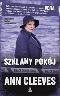 Vera Szklany pokoj - Ann Cleeves