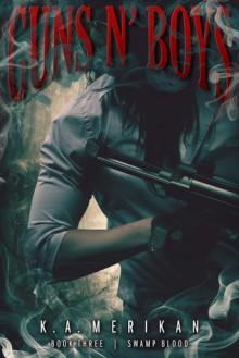 Guns n' Boys: Swamp Blood - K.A. Merikan