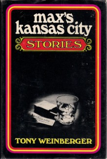 Max's Kansas City Stories - Tony Weinberger