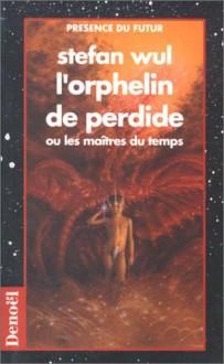 L'orphelin de Perdide - Stefan Wul