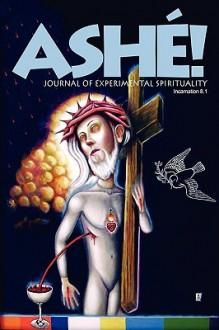 Ash Journal of Experimental Spirituality 8.1 - Sven Davisson