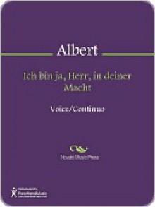 Ich bin ja, Herr, in deiner Macht - Heinrich Albert