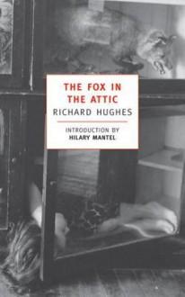 The Fox in the Attic - Richard Hughes, Hilary Mantel