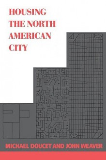 Housing the North American City - Michael Doucet