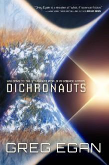 Dichronauts - Greg Egan
