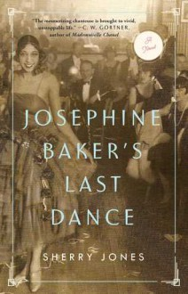 Josephine Baker's Last Dance - Sherry Jones