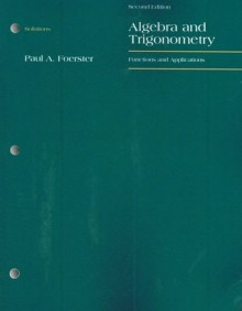 Solutions for Algebra and Trigonometry: Functions and Applications - Paul A. Foerster