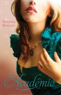 The Academie - Susanne Dunlap