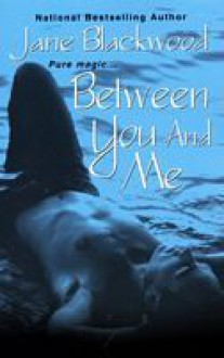 Between You and Me - Jane Blackwood