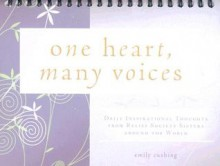 One Heart, Many Voices: Daily Insprirational Thoughts from Relief Society Sisters Around the World - Emily Cushing
