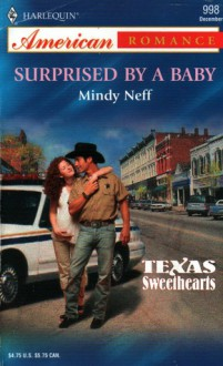 Surprised by a Baby (Texas Sweethearts, Book 2) (Harlequin American Romance #998) - Mindy Neff