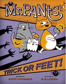 Mr. Pants: Trick or Feet! - Scott Mccormick,R. H. Lazzell
