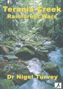 Terania Creek: Rainforest Wars - Nigel Turvey, David Reiter