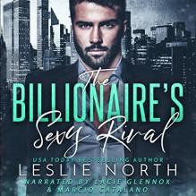 The Billionaire's Sexy Rival - Leslie North,Marcio Catalano,Lacie Glennox