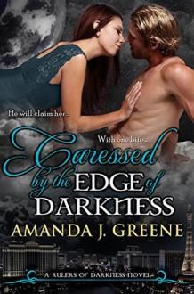 Caressed by the Edge of Darkness - Kimberly Killion,Amanda J. Greene