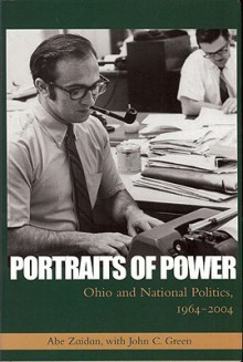 Portraits of Power: Ohio and National Politics, 1964-2004 - Abe Zaidan